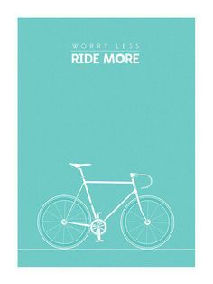 Worry Less Ride More