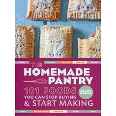 Homestead Survival: The Homemade Pantry: 101 Foods You Can Stop Buying and Start Making  (book)