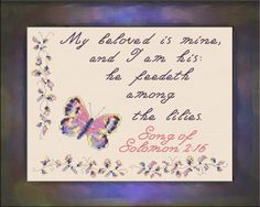 Cross Stitch Bible Verse Song of Solomon beloved is mine, and I am his, he feedeth among the lilies. Solomon, Cross Stitch Designs, Lilies, Anniversary Gifts, Bible Verses, Bullet Journal, Songs, Joyful, Pattern