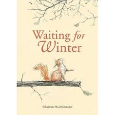 Waiting for Winter written and illustrated by Sebastian Meschenmoser.  Humorous picture book about hibernating animals trying to stay awake to see their first snow, but not sure what snow really is. The illustrations are delightful, and the children will laugh out loud with delight!