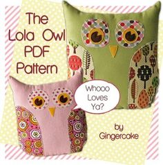 Lola The Owl Pillow PDF Pattern and bonus Lola Owl Bag Pattern Lots of sewing patterns Fabric Crafts, Sewing Crafts, Sewing Projects, Sewing Tutorials, Owl Sewing, Owl Patterns, Pdf Sewing Patterns, Owl Pillow Pattern, Pillow Patterns