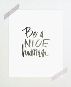 8x10 print / be a nice human | Etsy