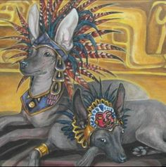 in full regalia … and no, our ancestors DID NOT worship dogs like gods. we DID recognize and respect the subtle and sublime ( aka ) that manifests itself in. Mexican Hairless Dog, Animals And Pets, Cute Animals, Aztec Culture, Chicano Art, Chicano Tattoos, Mexico Art, Aztec Art, Dog Art