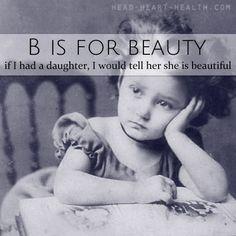 B is for Beauty • he