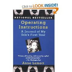 operating instructions / ann lamott Still my favorite thing to give someone who is pregnant. Amazingly real and wonderful.