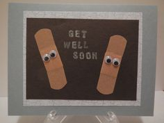 Here is a cute idea for a get well card. It is better than the ones E has made with a picture of someone barfing on them.