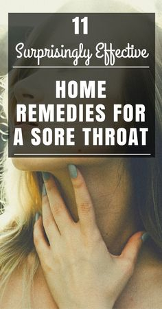Home remedies: All-natural cures for a sore throat. Find out what you have at home that can relieve your pain. Check out these 11 surprisingly effective home remedies to make you feel better fast!