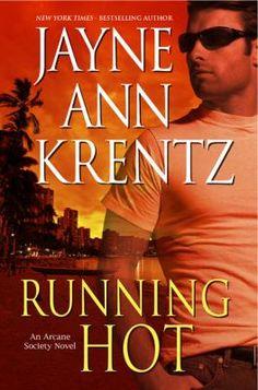 Running Hot by Jayne Ann Krentz  (one of my favorites)
