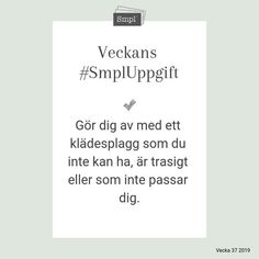 @smplsweden posted to Instagram: Veckans #SmplUppgift.   #Smpl #Organiseradenkelhet #SmplUppgift #Ordningochreda #Rensa #skapaordning #hus #hushåll #hem #Hållbarvardag #enkelhet #förvaring #hälsa #ordninghemma #kläder