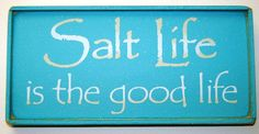 Salt Life is the Good Life - Teal Beach Sign. #beachsign #signs