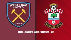 West Ham United vs Southampton – Premier League Highlights & Full Game