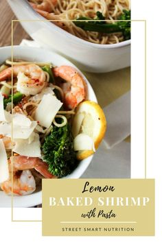 Lemon Baked Shrimp with Pasta is a quick and easy weeknight meal that's ready in less than 30 minutes