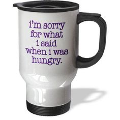 3dRose Im sorry for what I said when I was hungry, Purple, Travel Mug, 14oz, Stainless Steel