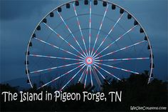 pigeon forge attractions new ferris wheel | The Island in Pigeon Forge, TN is NOW OPEN! We had followed it on ...