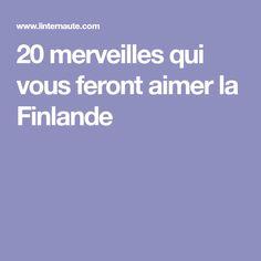 20merveilles qui vous feront aimer la Finlande