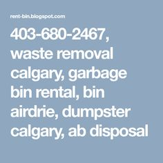 403-680-2467, waste removal calgary, garbage bin rental, bin airdrie, dumpster calgary, ab disposal Waste Removal, Junk Removal, Waste Reduction, Calgary, Abs, How To Remove, Management, Alberta Canada, Gold