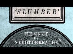 New song by Needtobreathe.