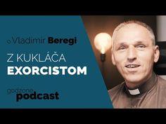 Z KUKLÁČA EXORCISTOM - O. VLADIMÍR BEREGI   GODZONE PODCAST - YouTube