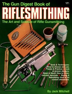 213 Best BOOKS ABOUT GUNS & GUNSMITHING images in 2019
