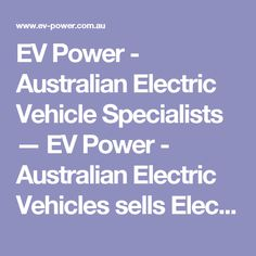 EV Power - Australian Electric Vehicle Specialists — EV Power - Australian Electric Vehicles sells Electric Bikes and car conversions, Electric Bicycles, Electric Vehicles, Conversion Kits.