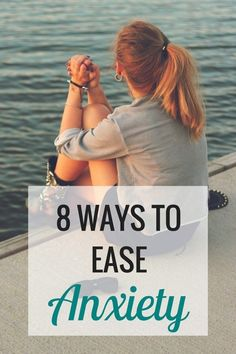 8 Ways to Ease Anxiety  #anxiety #stress