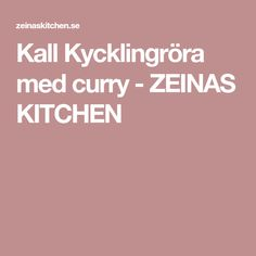 Kall Kycklingröra med curry - ZEINAS KITCHEN