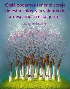 Eduardo Galeano...*