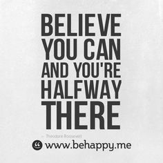 believe you can #behappy