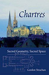 Buy Chartres by Gordon Strachan at Mighty Ape NZ. Gordon Strachan, author of the highly acclaimed Jesus the Master Builder (Floris Books, is back with a ground-breaking new work. In this book h. Geometry Words, Sacred Geometry, Monuments, Religious Architecture, Ancient Architecture, Visit France, Roman Catholic, Catholic Churches, Loire