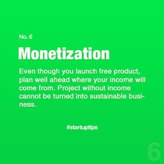 Start-Up Tips no. 6 Monetization