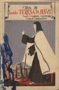 Alcocer, Rafael Vida de Santa Teresa de Jesús -- Madrid : [s.n.], 1933. -- 93 p.; 22 cm.