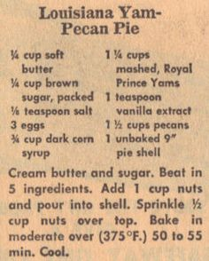 Old recipes can become new again like this Louisiana Yam-Pecan Pie. Sounds like a delicious twist on a classic! Retro Recipes, Old Recipes, Vintage Recipes, Cooking Recipes, Cajun Cooking, Donut Recipes, Recipies, Louisiana Recipes, Cajun Recipes