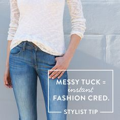 A simple, impactful fashion trick? Do the messy-tuck! Gather a handful of fabric at your shirt's hem. Then, tuck it into your waistband where your pocket & first belt loop meet. #StylistTip