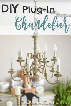 Diy Plug In Chandelier From Thrifted Hardwired Light