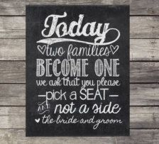 today two families become one, we ask that you please pick a seat, not a side.... bride and groom wedding day sign