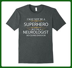 Mens May not be a Superhero but I'm a Neurologist Funny T-shirt Large Dark Heather - Superheroes shirts (*Amazon Partner-Link)