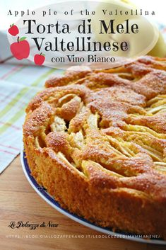 TORTA DI MELE VALTELLINESE - APPLE PIE OF THE VALTELLINA - con vino bianco nell'impasto - With white wine - Ricetta facile, golosa, veloce, dolce e profumata. #tortadimele #applepie #valtellina #ricettadellatradizione #convinobianco #ricetta #recipe #bimby #thermomix #cake #pastry #torta Apple Desserts, Apple Recipes, Just Desserts, Sweet Recipes, Cake Recipes, Best Italian Recipes, Favorite Recipes, Pear Dessert, Yogurt Cake