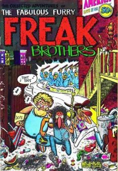 """Freak Brothers 1  """"Dope will get you through times of no money better than money will get you through times of no dope!"""" - Fat Freddy"""