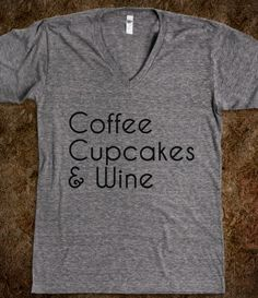 Coffee, Cupcakes & Wine AKA Breakfast, Lunch & Dinner hahaha