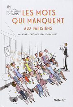Les mots qui manquent aux Parisiens - My Little Paris de Amandine Pechiodat http://www.amazon.fr/dp/2351642023/ref=cm_sw_r_pi_dp_-97yub0D9YZ88