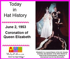 June 2 today in history.  The coronation of Queen Elizabeth creating the most famous icon for hat wearers.