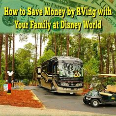 How to Save Money by RVing with Your Family at Disney World