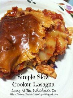Living At The Whitehead's Zoo: Simple Slow Cooker Lasagna Recipe