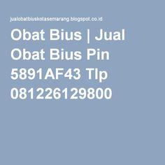 Obat Bius | Jual Obat Bius Pin 5891AF43 Tlp 081226129800