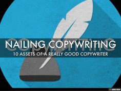 Nailing Copywriting.  Hire a good one!