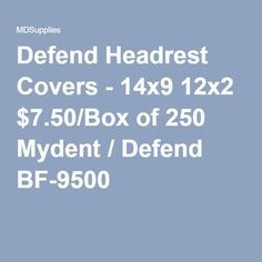 Defend Headrest Covers - 14x9 12x2 $7.50/Box of 250 Mydent / Defend BF-9500