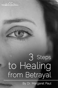 3 Steps to Healing from Betrayal - https://themindsjournal.com/3-steps-to-healing-from-betrayal/