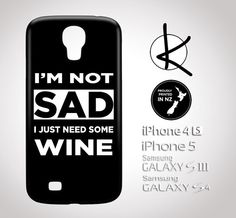 I'm not sad I just need some Wine  iPhone 4/4S 5/5S 6 by Kultured