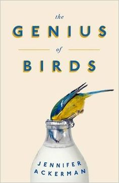 The Genius of Birds: Amazon.co.uk: Jennifer Ackerman: 9781472114358: Books