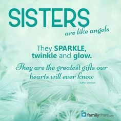Sisters Are Like Angels quotes quote sister sister quotes sister quotes and sayings Sister Love Quotes, Sister Poems, Love My Sister, Sister Friends, Best Sister, Sister Sister, Lil Sis, Daughter Quotes, Good Morning Sister Quotes